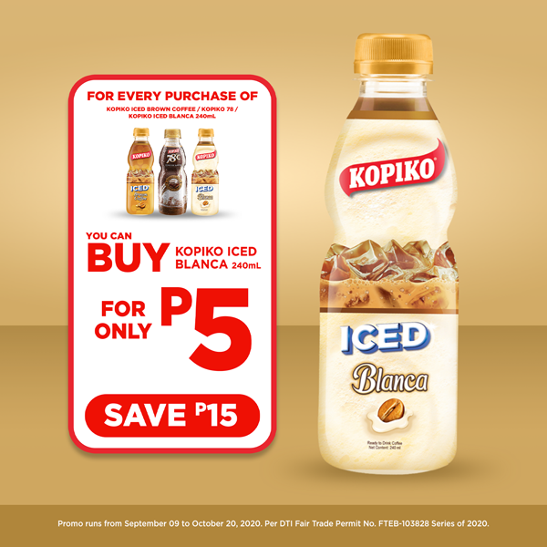 Buy any Kopiko RTD Coffee and get Kopiko Iced RTD Blanca 240ml for only P5